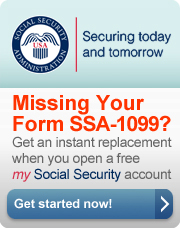 Missing your Form SSA-1099? Get an instant replacement when you open a My Social Security Account
