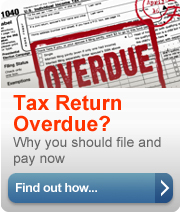 Tax Return Overdue? Why you should file and pay now. Find out how... (button).