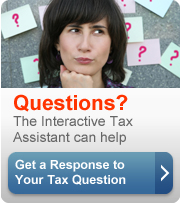 Get a response to your tax question from the Interactive Tax Assistant (ITA).