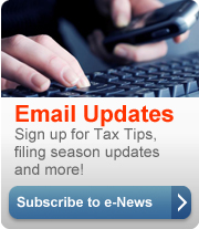Subscribe to e-News to get email updates: Tax Tips, filing season updates and more!