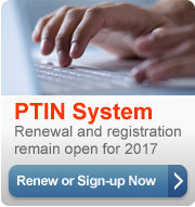 Preparer tax identification number (PTIN) System Renewal and registration remain open for 2017. Renew or Sign-up Now.