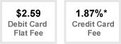 $2.99 debit card flat fee, 2.35% credit card fee