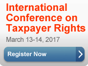 Register for the International Conference on Taxpayer Rights. March 13-14, 2017.